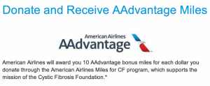 American is offering 10 AAdvantage bonus miles for every dollar donated to the Cystic Fibrosis Foundation.