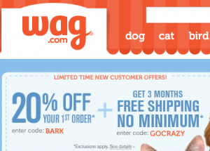 Wag.com is an up and coming site by Amazon.com that offers great discounts and free shipping.