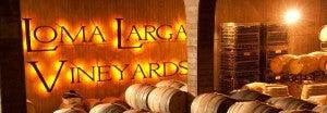 Loma Larga Vineyards.