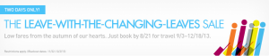 The JetBlue Fall sale ends on August 21, 2013.