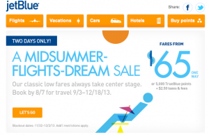 JetBlue's Midsummer Night's Dream sale runs now through August 7, 2013.