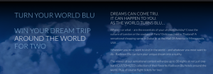 Win the trip of a lifetime with Radisson's Turn Your World Blu promotion.