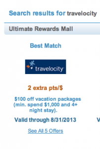 Earn an extra 2 points per dollar on Travelocity when you click through the Ultimate Rewards portal.