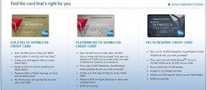 Delta Credit Cards: Gold, Platinum or Reserve.
