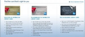 Delta Credit Cards: Gold, Platinum or Reserve.