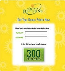 Get 300 La Quinta Returns bonus points.