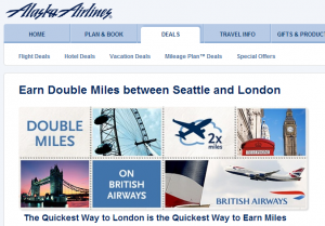 Get double miles on Alaska Air flying between London and Seattle.