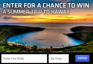 Win a trip to Hawaii.