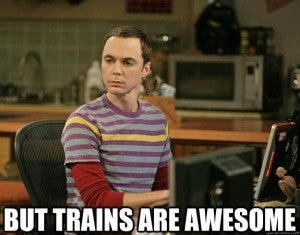 Everyone loves trains.