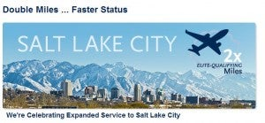 Earn double elite qualifying miles on Alaska flights to/from Salt Lake City