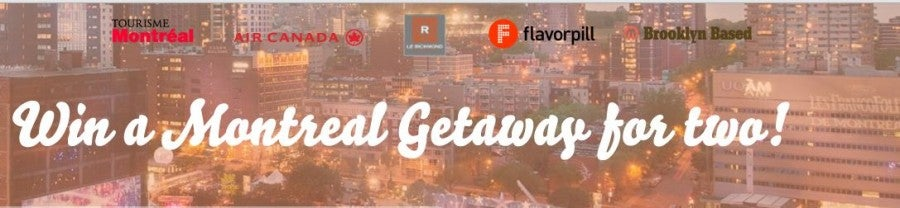 Win a trip to Montreal, Canada