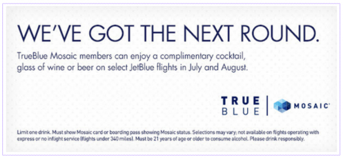Anyone with a Mosaic status gets one free drink on JetBlue flights