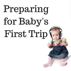 7 Concerns about Baby's First Trip